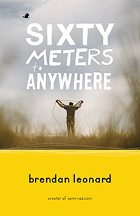 Sixty Meters to Anywhere