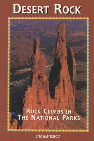 Desert Rock I: Rock Climbs in the National Parks