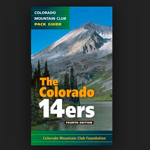 THE COLORADO 14ERS: The Official Mountain Club Pack Guide (4th EDITION)