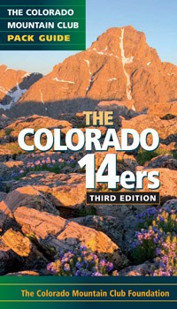 THE COLORADO 14ERS: The Official Mountain Club Pack Guide (3RD EDITION)